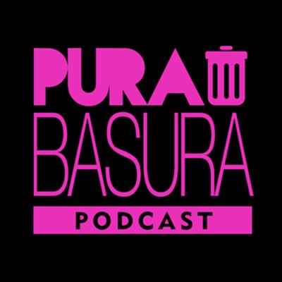 Pura Basura Podcast