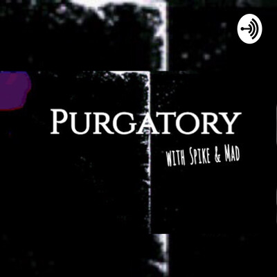 Purgatory Podcast