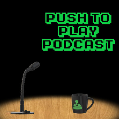 Push To Play Podcast