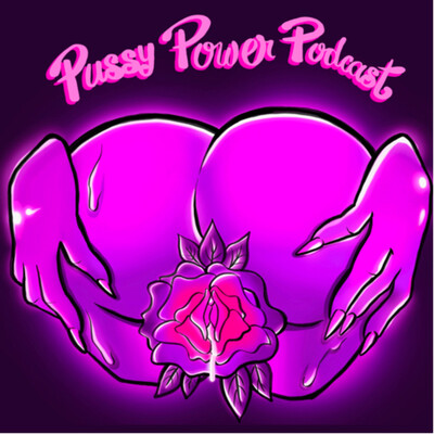 Pussy Power Podcast