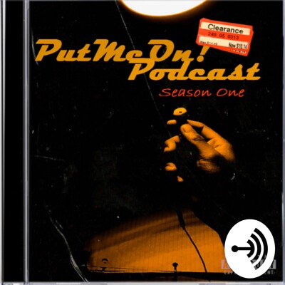 PutMeOn! Podcast