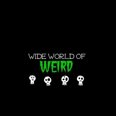 Wide World of Weird Podcast