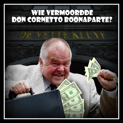 Wie vermoordde don Cornetto Boonaparte?