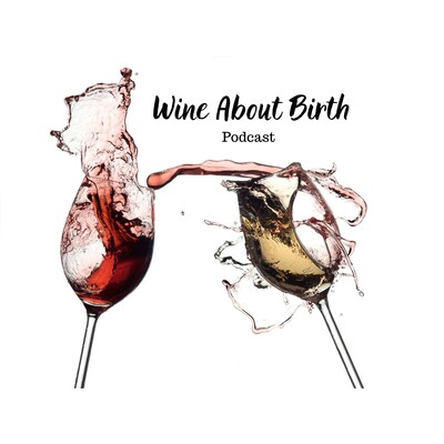 Wine About Birth Podcast