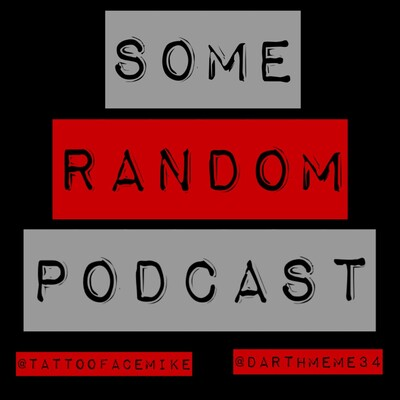 Some Random Podcast