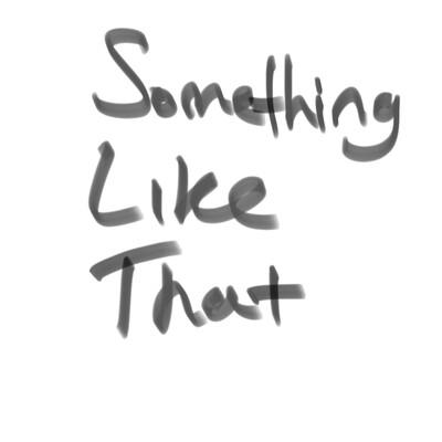 Something Like That