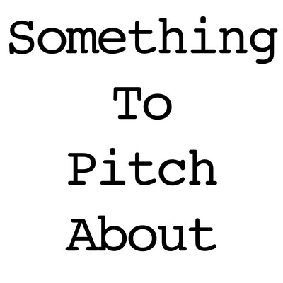Something To Pitch About