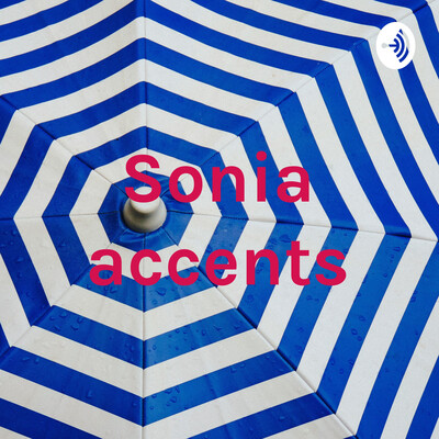 Sonia accents