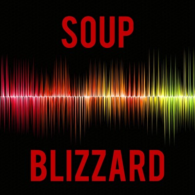 Soup Blizzard Podcasts