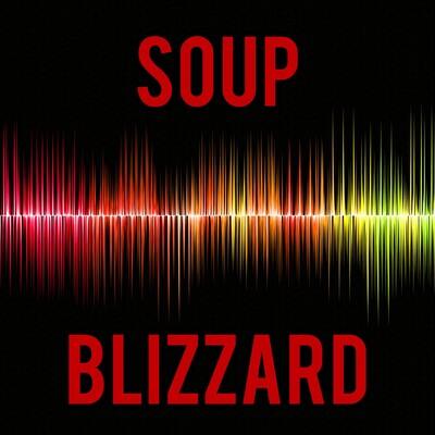 Soup Blizzard Podcasts