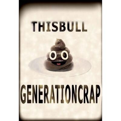 ThisBullgenerationcrap
