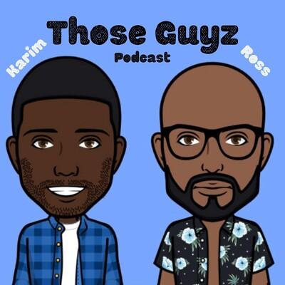 Those Guyz Podcast