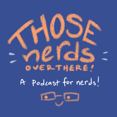 Those Nerds Over There