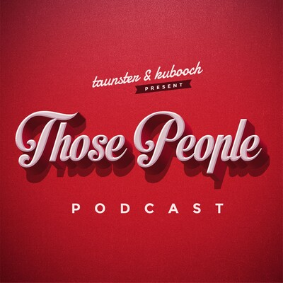 Those People Podcast