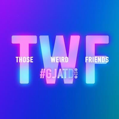 Those Weird Friends