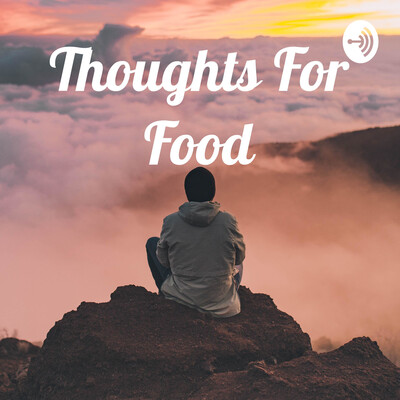Thoughts For Food