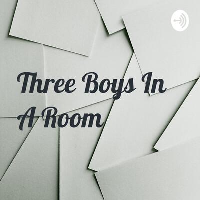 Three Boys In A Room