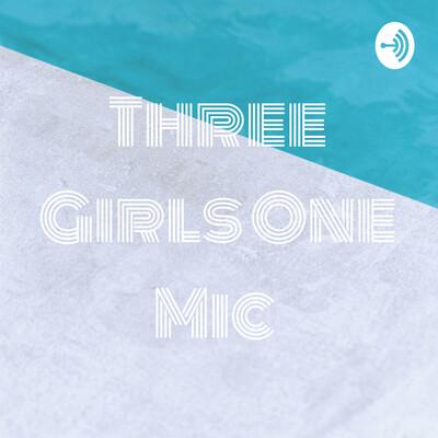 Three Girls One Mic