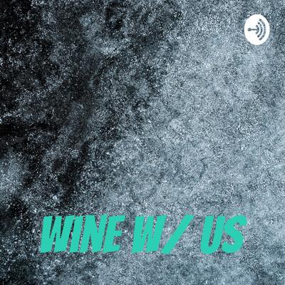 Wine w/ Us