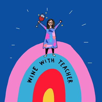 Wine with Teacher Podcast