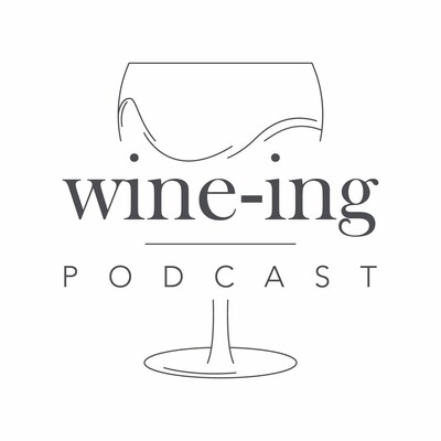 Wine-ing Podcast