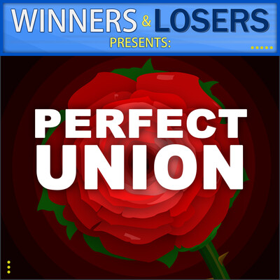 Winners and Losers Show/Perfect Union