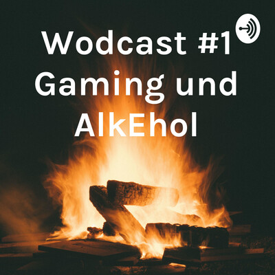 Wodcast #1 Gaming und AlkEhol