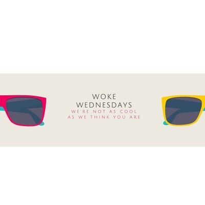 Woke Wednesdays