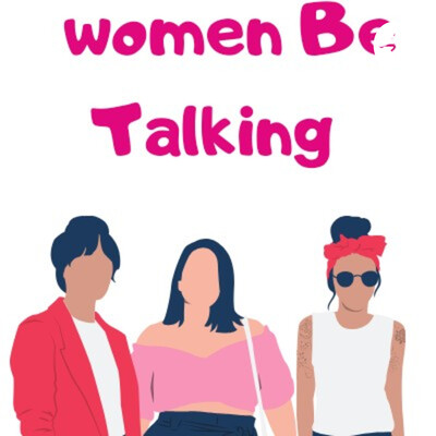 Women Be Talking