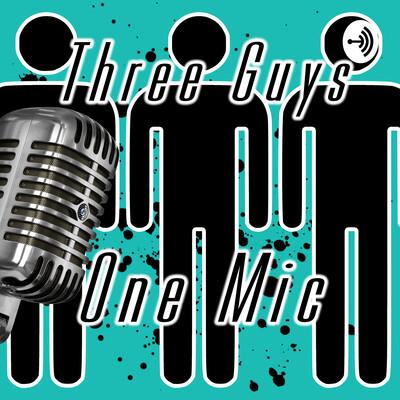 Three Guys, One Mic
