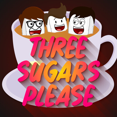 Three Sugars Please