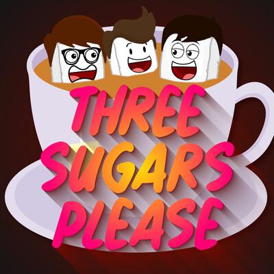Three Sugars Please