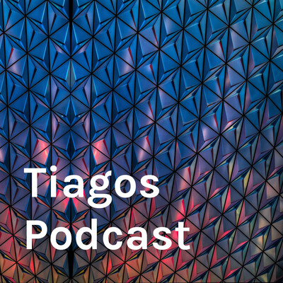Tiagos Podcast