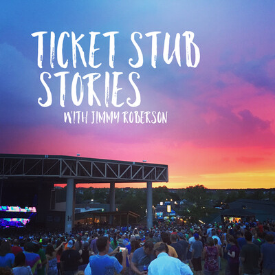 Ticket Stub Stories with Jimmy Roberson