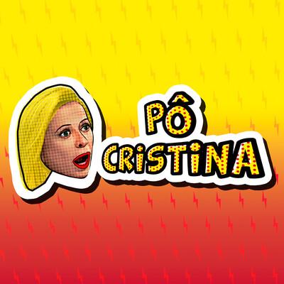 Pô Cristina!