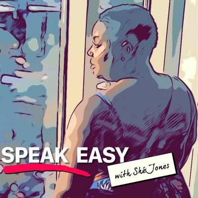 Speak Easy with Shé Jones