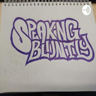 Speaking Bluntly