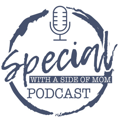 Special with a Side of Mom Podcast