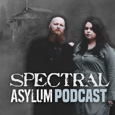 Spectral Asylum Podcast