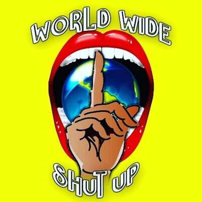 World Wide Shut Up Podcast