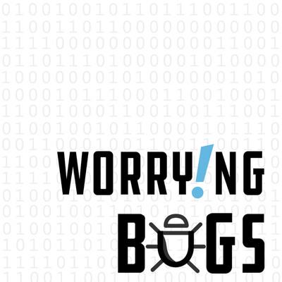 Worrying Bugs