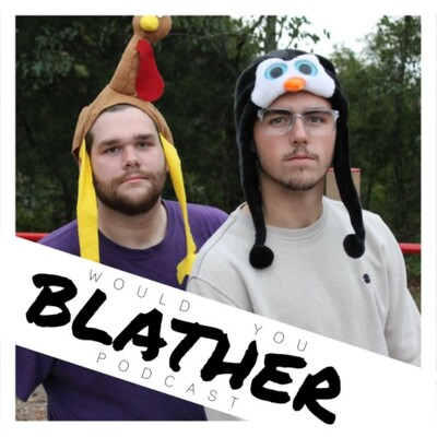 Would You Blather