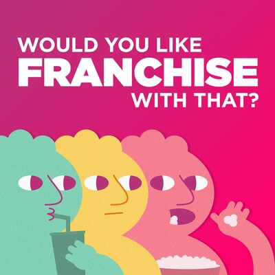 Would you like Franchise with that?