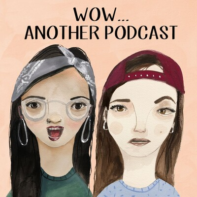 Wow...Another Podcast