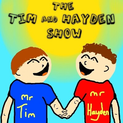 The Tim and Hayden Show