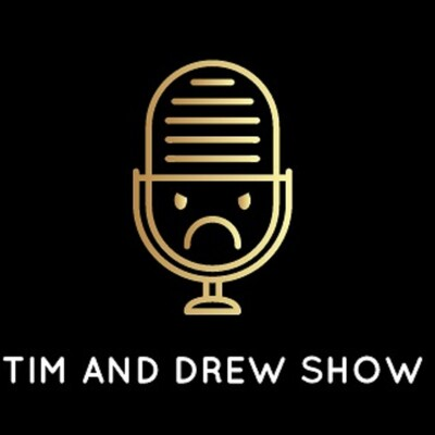 Tim and Drew Show