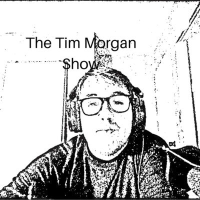 The Tim Morgan Show