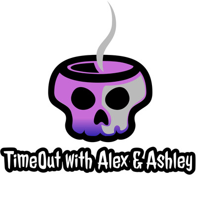 Time Out with Alex & Ashley