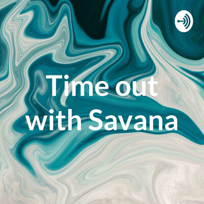 Time out with Savana