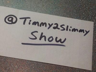Timmy2Slimmy Show